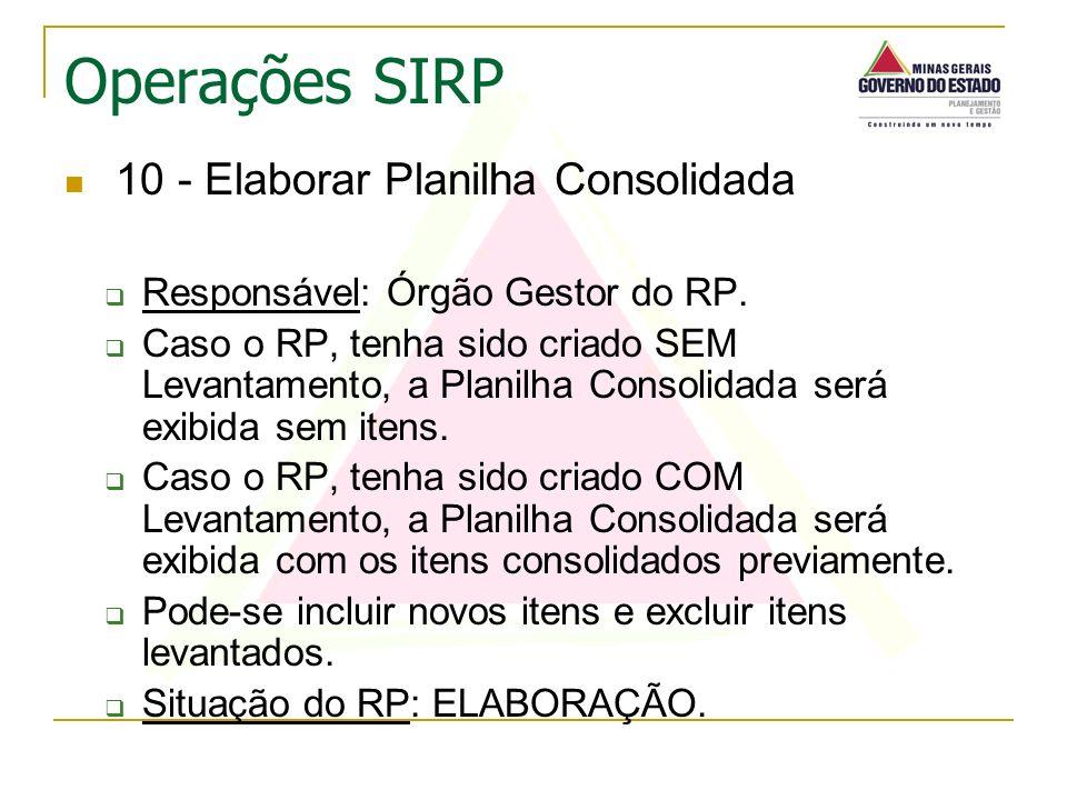 10 - Elaborar Planilha Consolidada Responsável: Órgão Gestor do RP. Caso o RP, tenha sido criado SEM Levantamento, a Planilha Consolidada será exibida