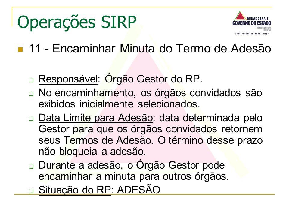 11 - Encaminhar Minuta do Termo de Adesão Responsável: Órgão Gestor do RP. No encaminhamento, os órgãos convidados são exibidos inicialmente seleciona