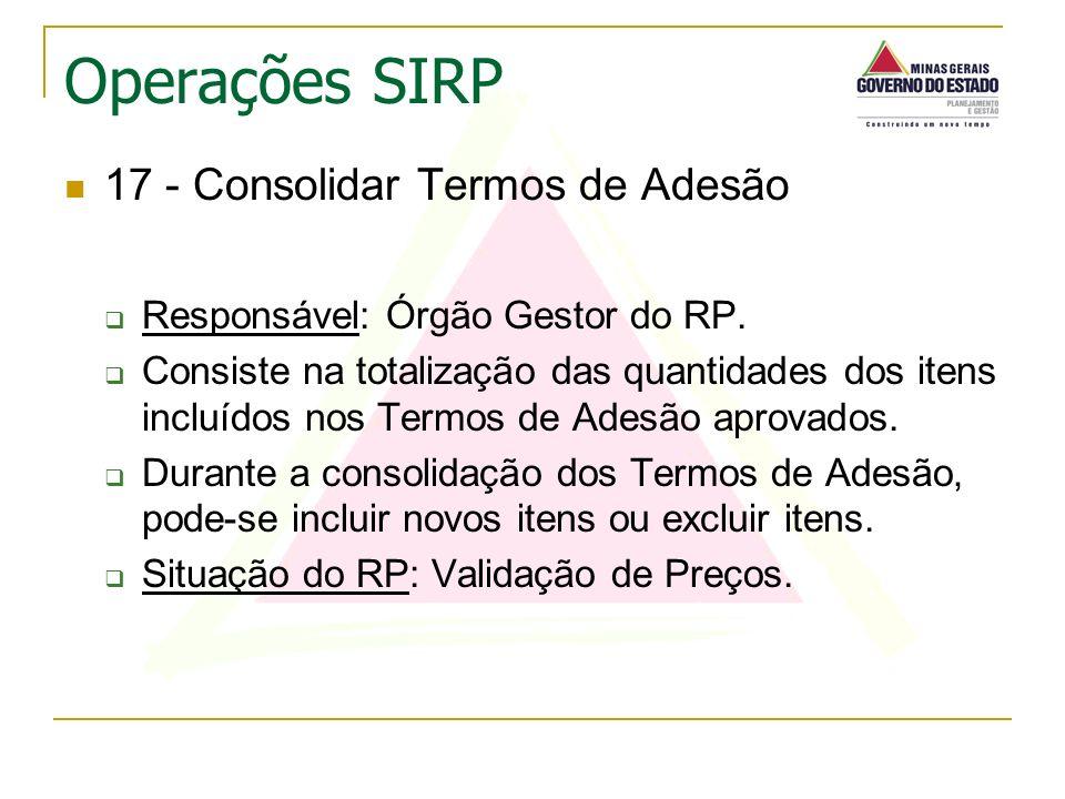 17 - Consolidar Termos de Adesão Responsável: Órgão Gestor do RP. Consiste na totalização das quantidades dos itens incluídos nos Termos de Adesão apr