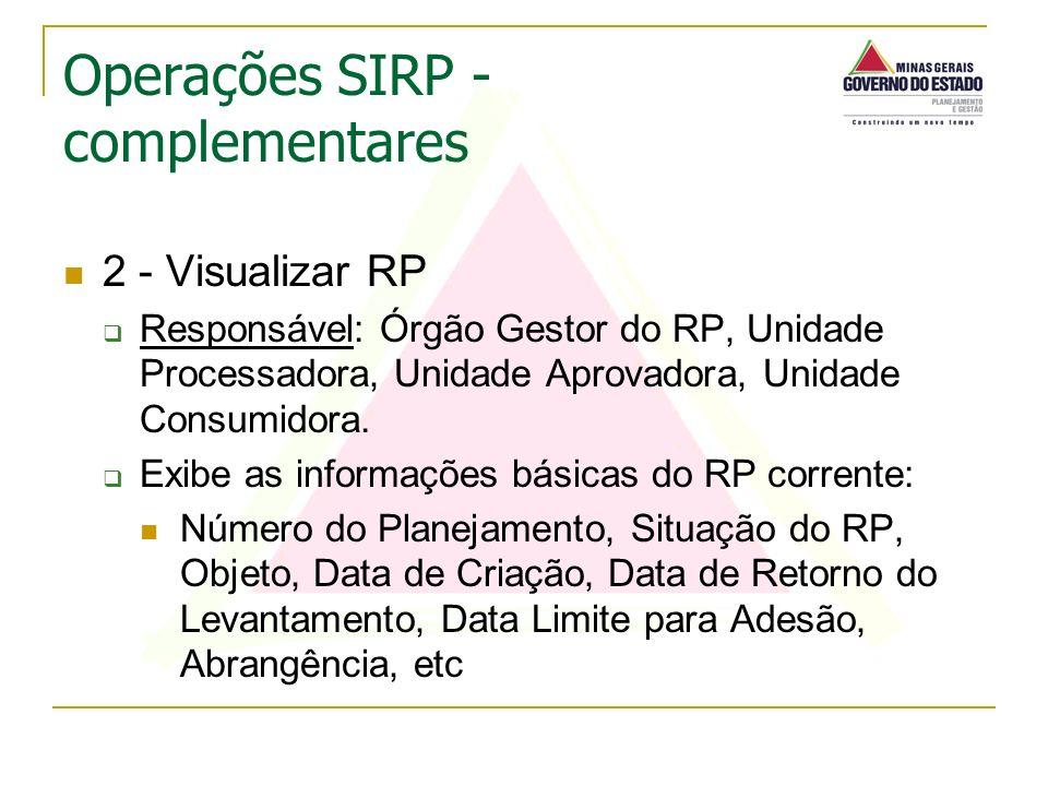 2 - Visualizar RP Responsável: Órgão Gestor do RP, Unidade Processadora, Unidade Aprovadora, Unidade Consumidora. Exibe as informações básicas do RP c