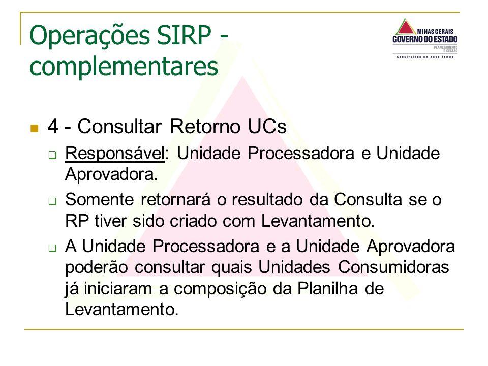 4 - Consultar Retorno UCs Responsável: Unidade Processadora e Unidade Aprovadora. Somente retornará o resultado da Consulta se o RP tiver sido criado