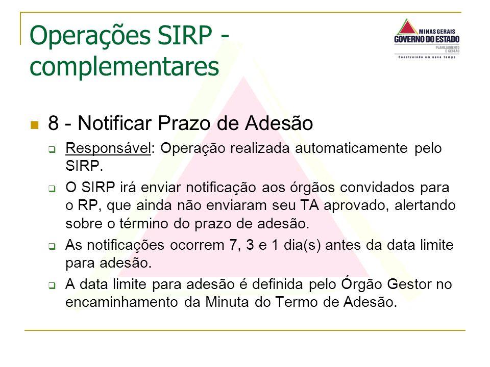 8 - Notificar Prazo de Adesão Responsável: Operação realizada automaticamente pelo SIRP. O SIRP irá enviar notificação aos órgãos convidados para o RP