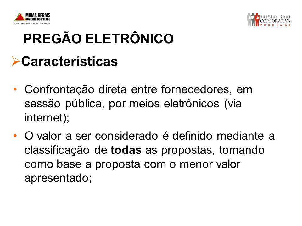 Confrontação direta entre fornecedores, em sessão pública, por meios eletrônicos (via internet); O valor a ser considerado é definido mediante a class