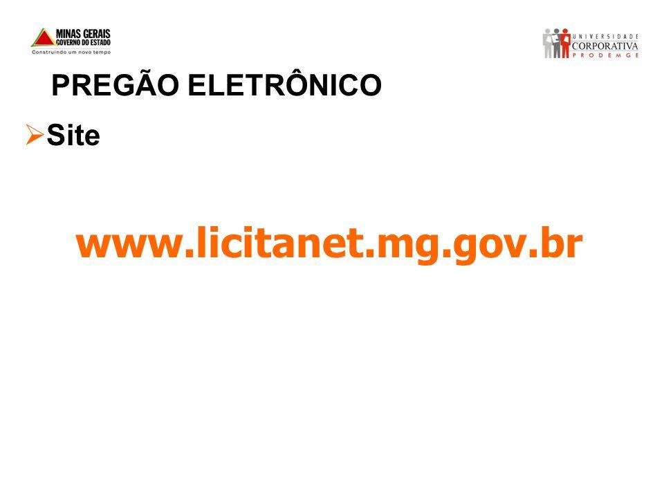 www.licitanet.mg.gov.br Site PREGÃO ELETRÔNICO