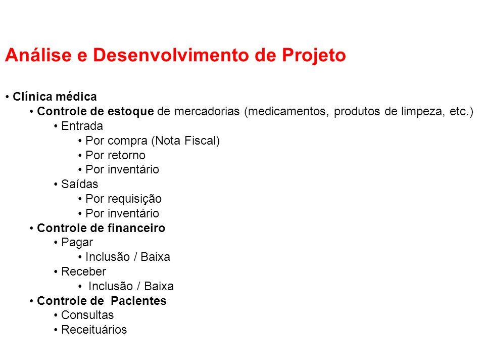 Análise e Desenvolvimento de Projeto Clínica médica Controle de estoque de mercadorias (medicamentos, produtos de limpeza, etc.) Entrada Por compra (N