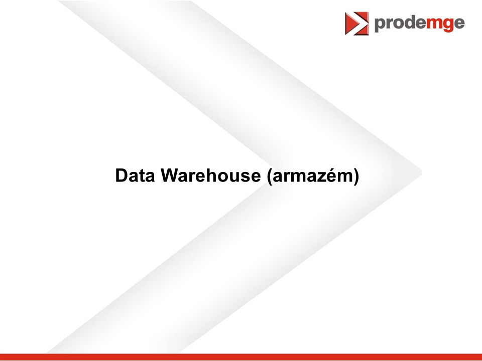 Data Warehouse (armazém)