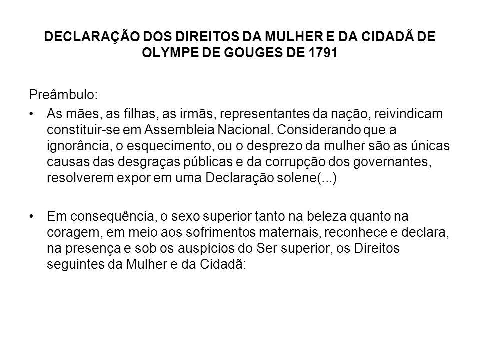 DECLARAÇÃO DOS DIREITOS DA MULHER E DA CIDADÃ DE OLYMPE DE GOUGES DE 1791 Art.