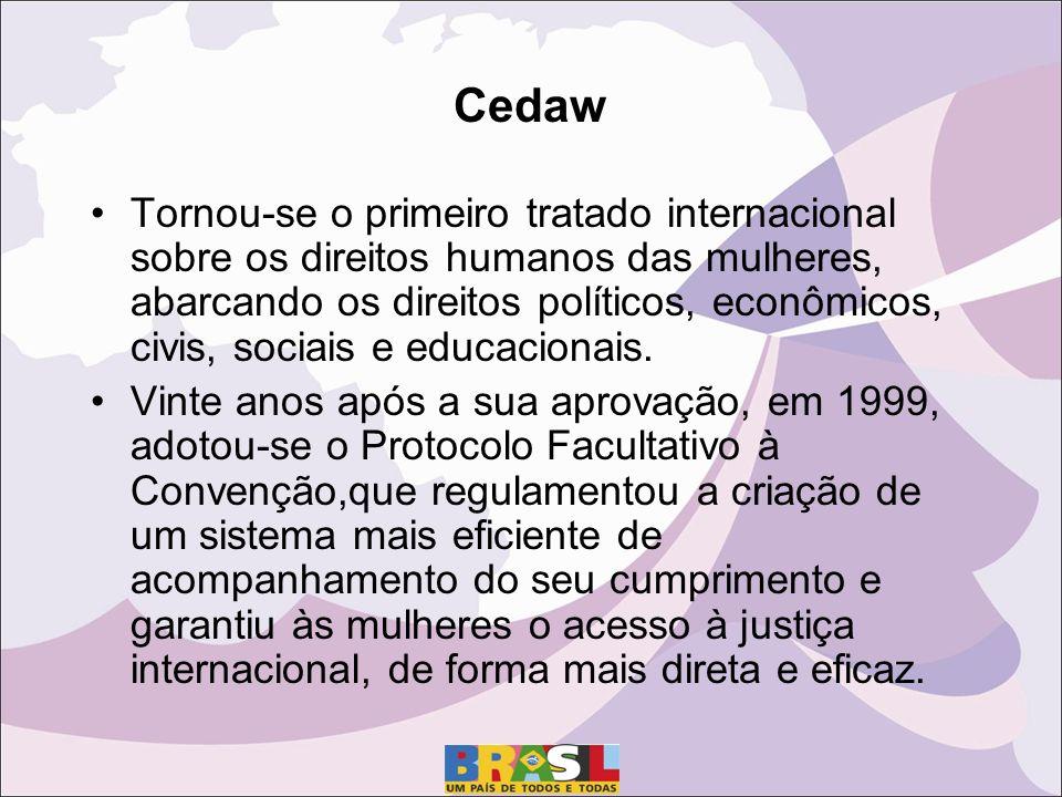 Cedaw Tornou-se o primeiro tratado internacional sobre os direitos humanos das mulheres, abarcando os direitos políticos, econômicos, civis, sociais e educacionais.