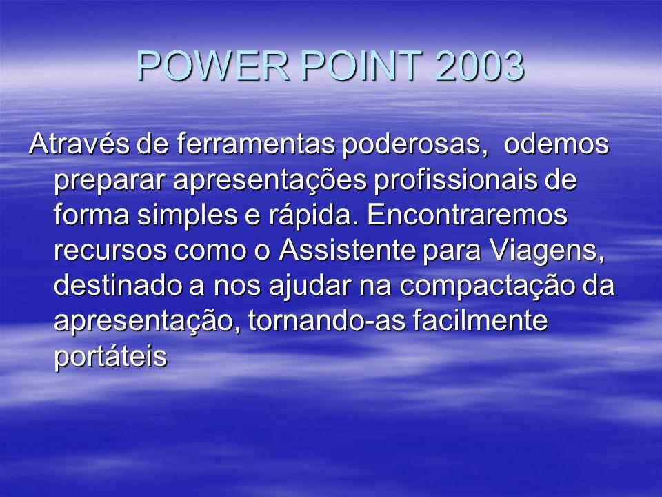COM O POWERPOINT É POSSÍVEL FAZER 1.
