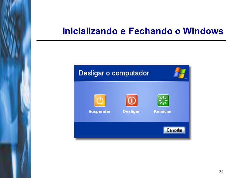 21 Inicializando e Fechando o Windows