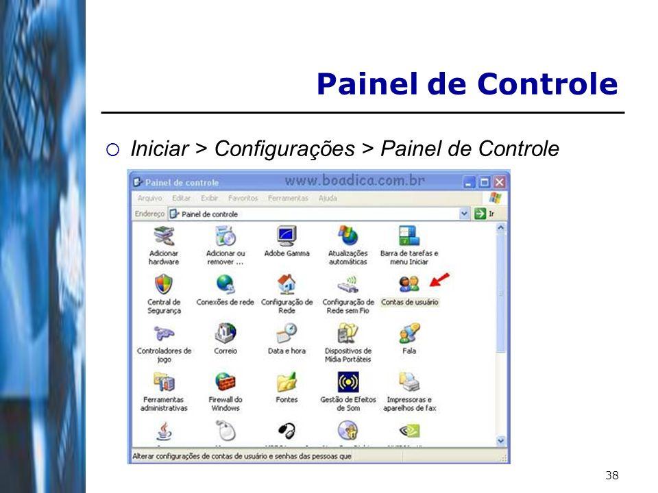 38 Painel de Controle Iniciar > Configurações > Painel de Controle