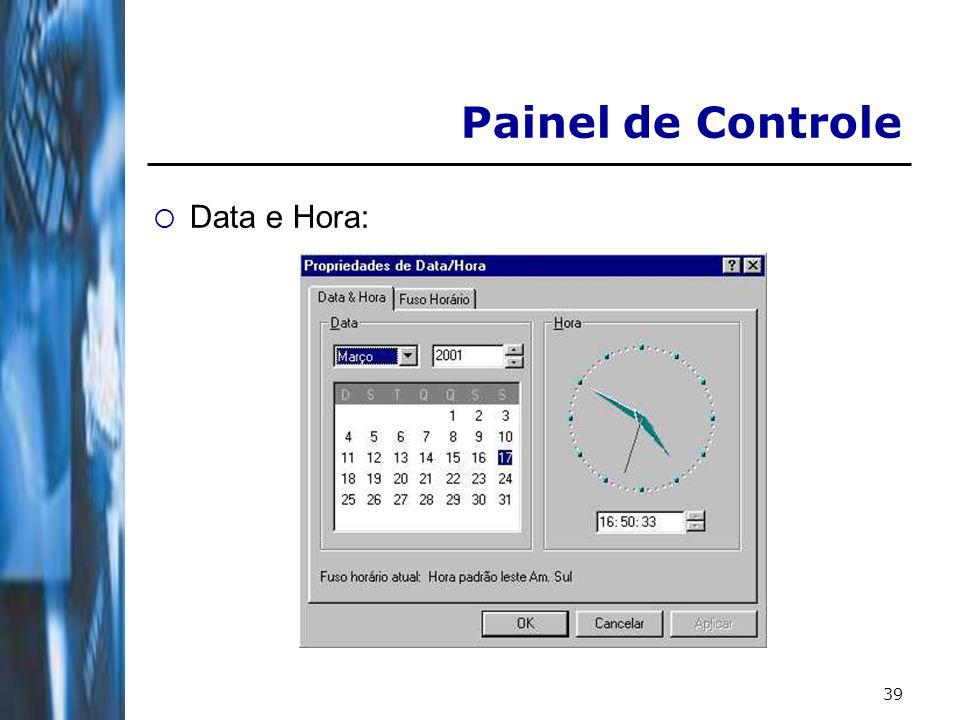 39 Painel de Controle Data e Hora: