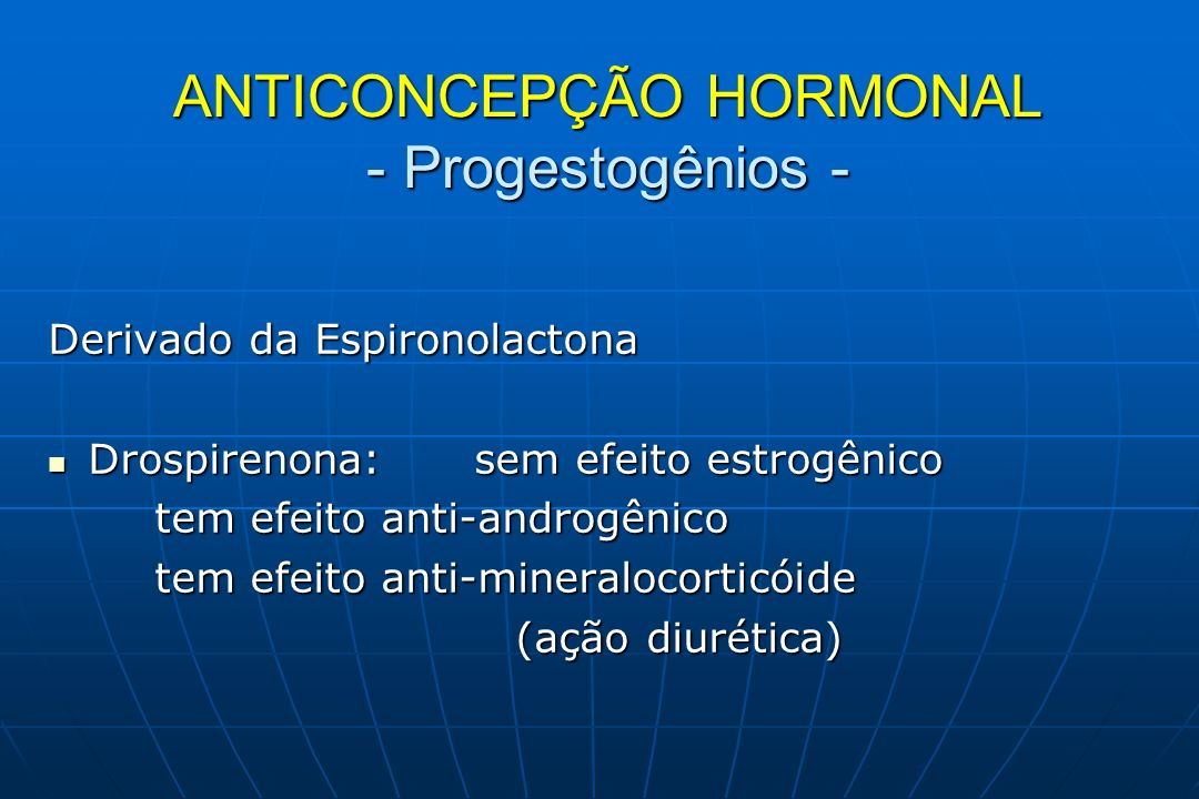 ANTICONCEPÇÃO HORMONAL Progestogênio Exclusivo