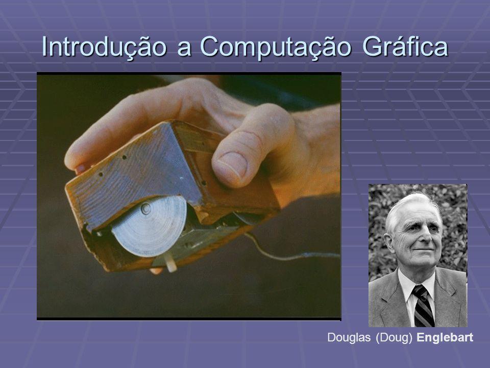 Introdução a Computação Gráfica Douglas (Doug) Englebart