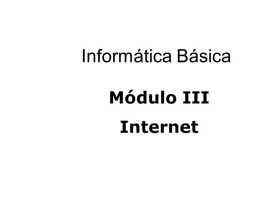 Informática Básica Módulo III Internet