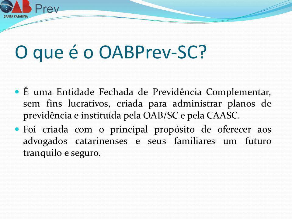 O que é o OABPrev-SC? É uma Entidade Fechada de Previdência Complementar, sem fins lucrativos, criada para administrar planos de previdência e institu