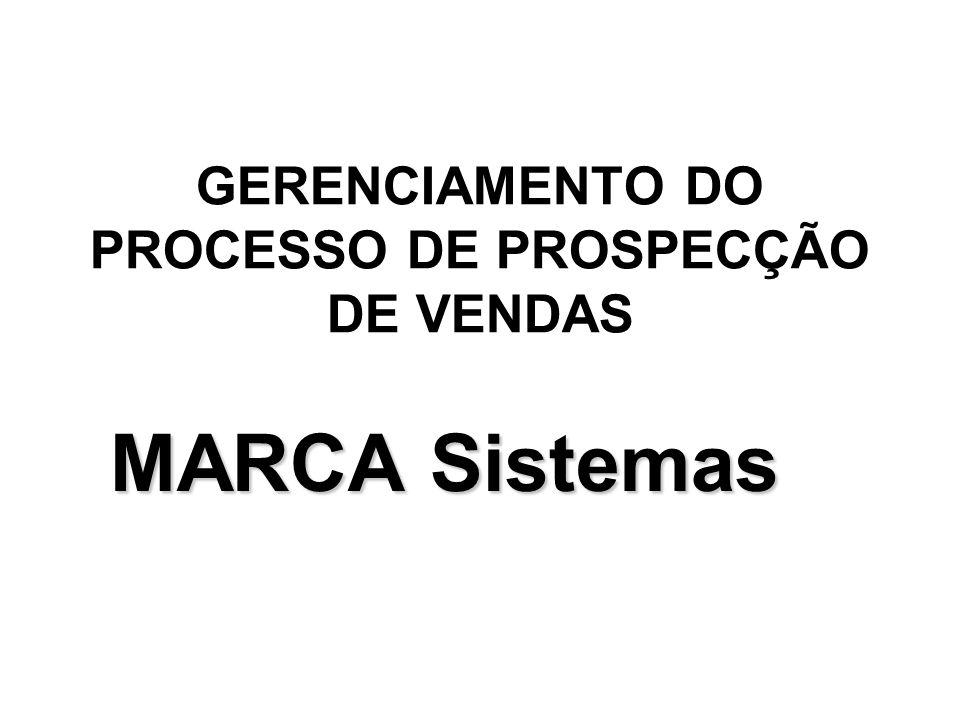 GERENCIAMENTO DO PROCESSO DE PROSPECÇÃO DE VENDAS MARCA Sistemas