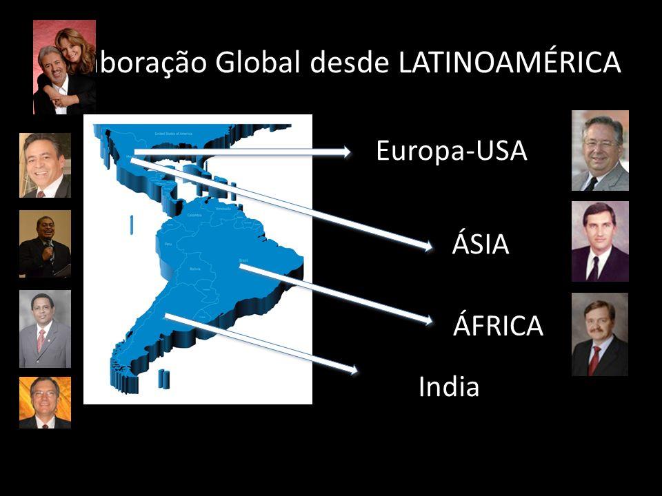 Colaboração Global desde LATINOAMÉRICA Europa-USA ÁSIA ÁFRICA India