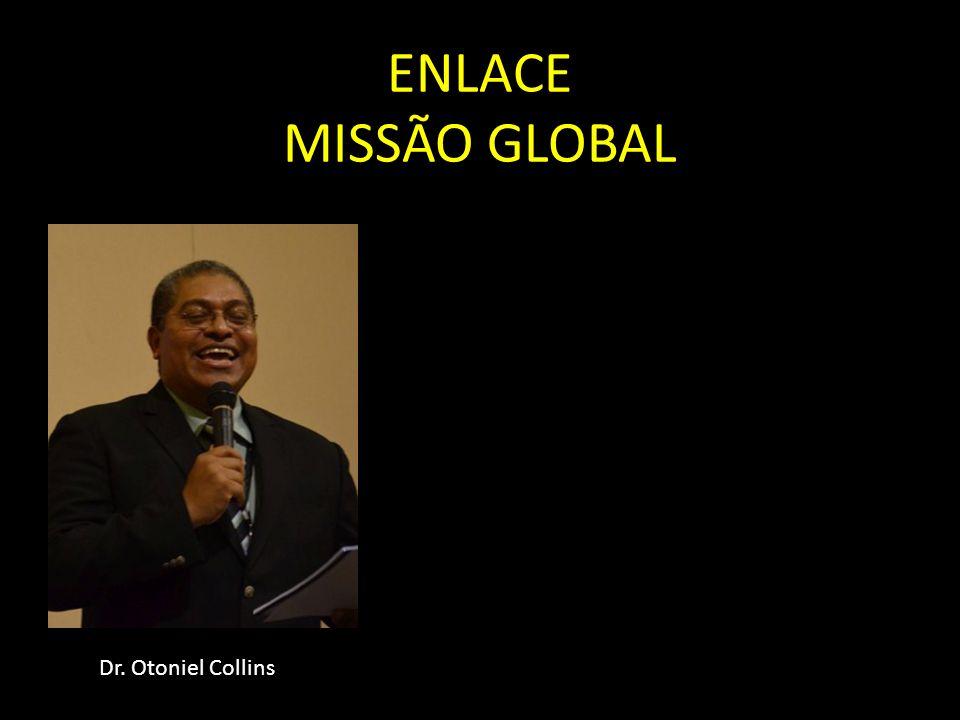 ENLACE MISSÃO GLOBAL Dr. Otoniel Collins