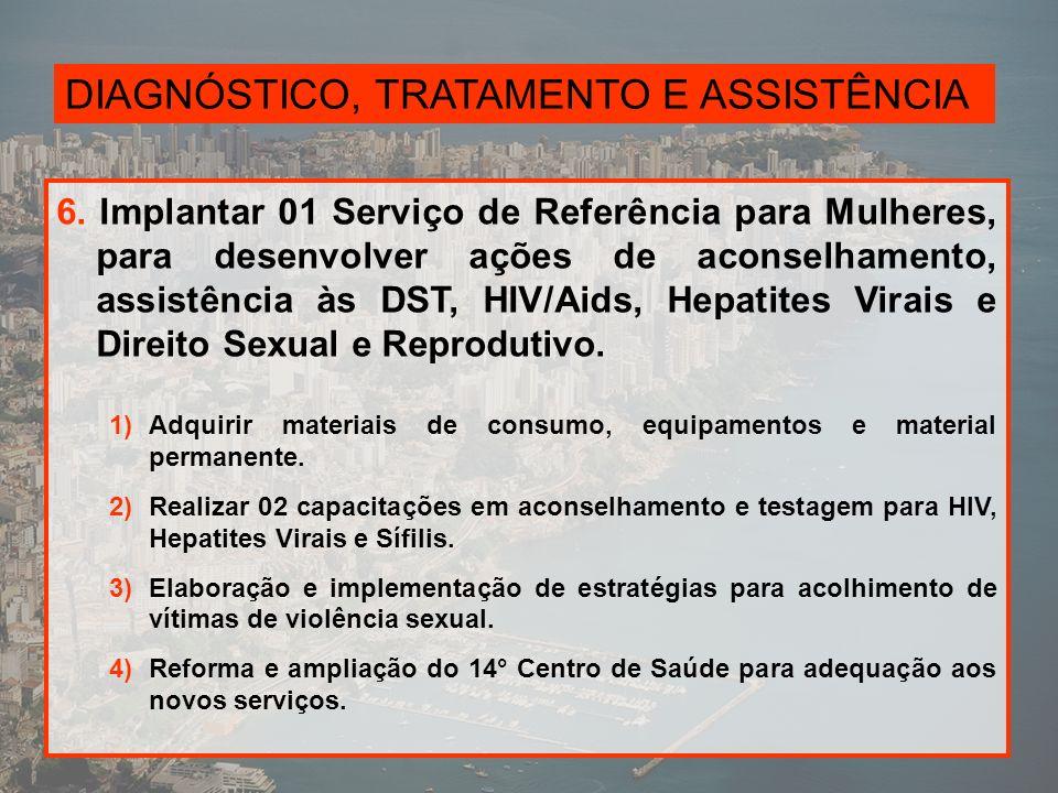 DIAGNÓSTICO, TRATAMENTO E ASSISTÊNCIA 7.