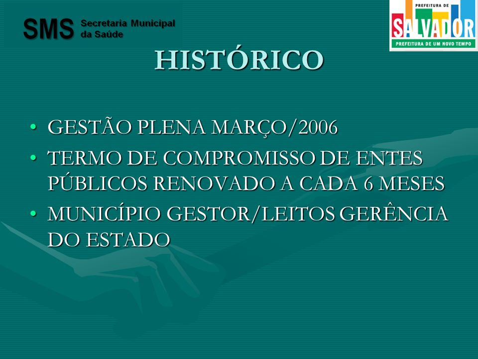HISTÓRICO GESTÃO PLENA MARÇO/2006GESTÃO PLENA MARÇO/2006 TERMO DE COMPROMISSO DE ENTES PÚBLICOS RENOVADO A CADA 6 MESESTERMO DE COMPROMISSO DE ENTES P