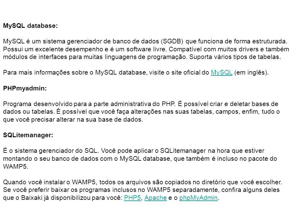 MySQL database: MySQL é um sistema gerenciador de banco de dados (SGDB) que funciona de forma estruturada. Possui um excelente desempenho e é um softw