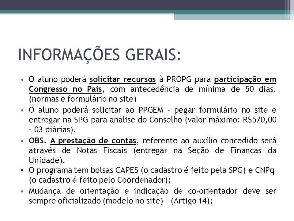 INFORMAÇÕES GERAIS: O aluno poderá solicitar recursos à PROPG para participação em Congresso no País, com antecedência de mínima de 50 dias. (normas e