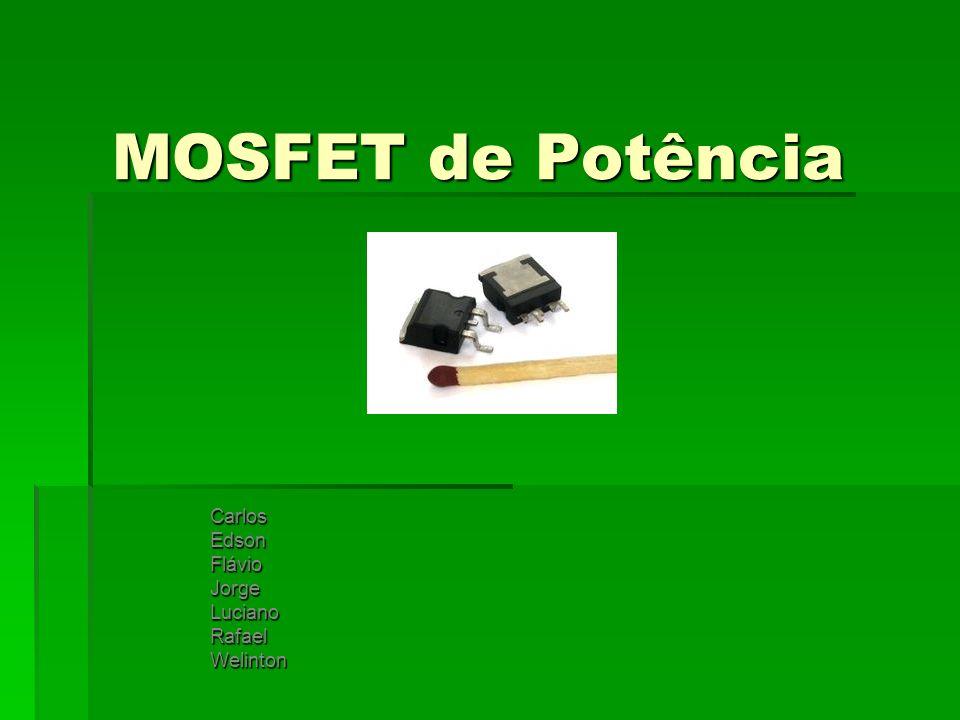 Introdução Um MOSFET, comparado com outros dispositivos semicondutores de potência (IGBT, Tiristor...), tem como vantagens a alta velocidade de comutação e boa eficiência em baixa voltagem.