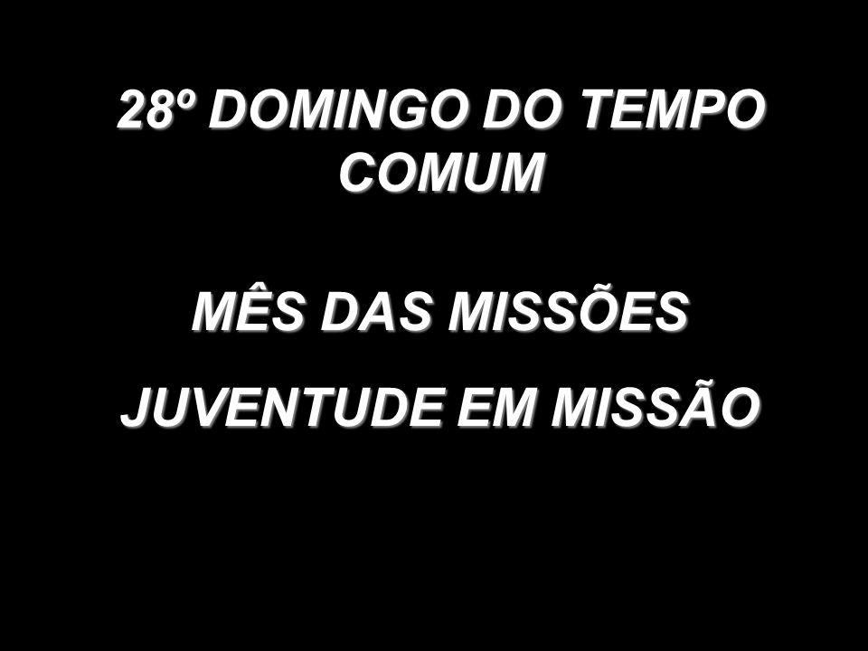 28º DOMINGO DO TEMPO COMUM MÊS DAS MISSÕES JUVENTUDE EM MISSÃO
