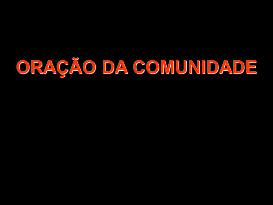 1/2 ORAÇÃO DA COMUNIDADE