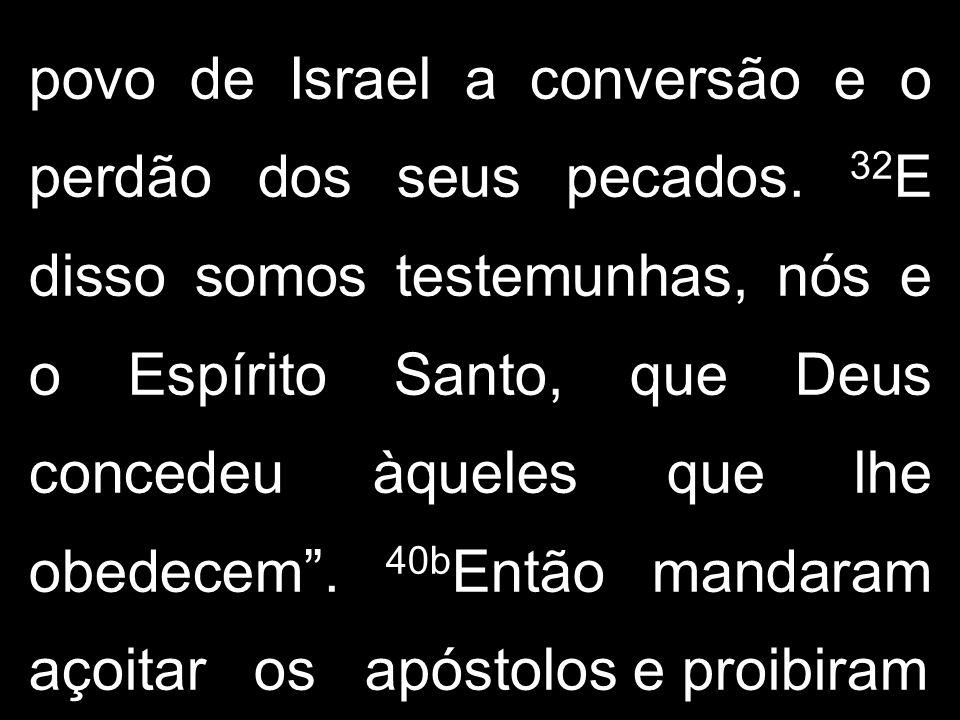 povo de Israel a conversão e o perdão dos seus pecados.