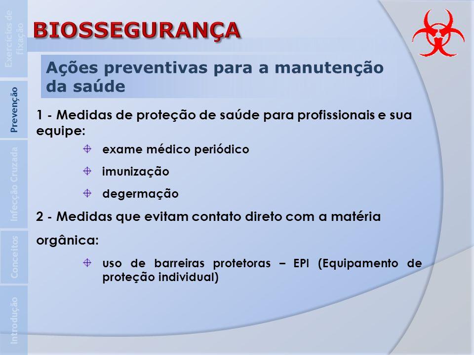 Ações preventivas para a manutenção da saúde 1 - Medidas de proteção de saúde para profissionais e sua equipe: exame médico periódico imunização deger
