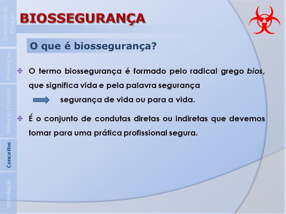 O que é biossegurança? O termo biossegurança é formado pelo radical grego bios, que significa vida e pela palavra segurança segurança de vida ou para