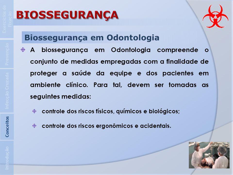 Biossegurança em Odontologia A biossegurança em Odontologia compreende o conjunto de medidas empregadas com a finalidade de proteger a saúde da equipe