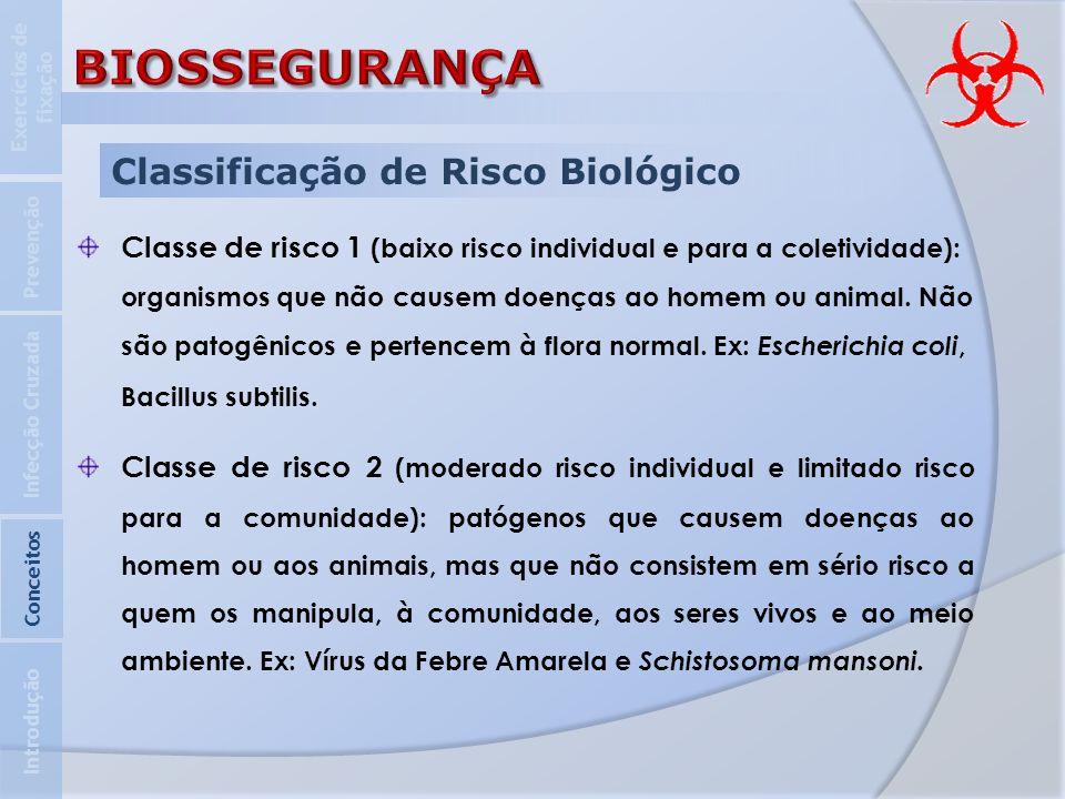 Classificação de Risco Biológico Classe de risco 1 (baixo risco individual e para a coletividade): organismos que não causem doenças ao homem ou anima