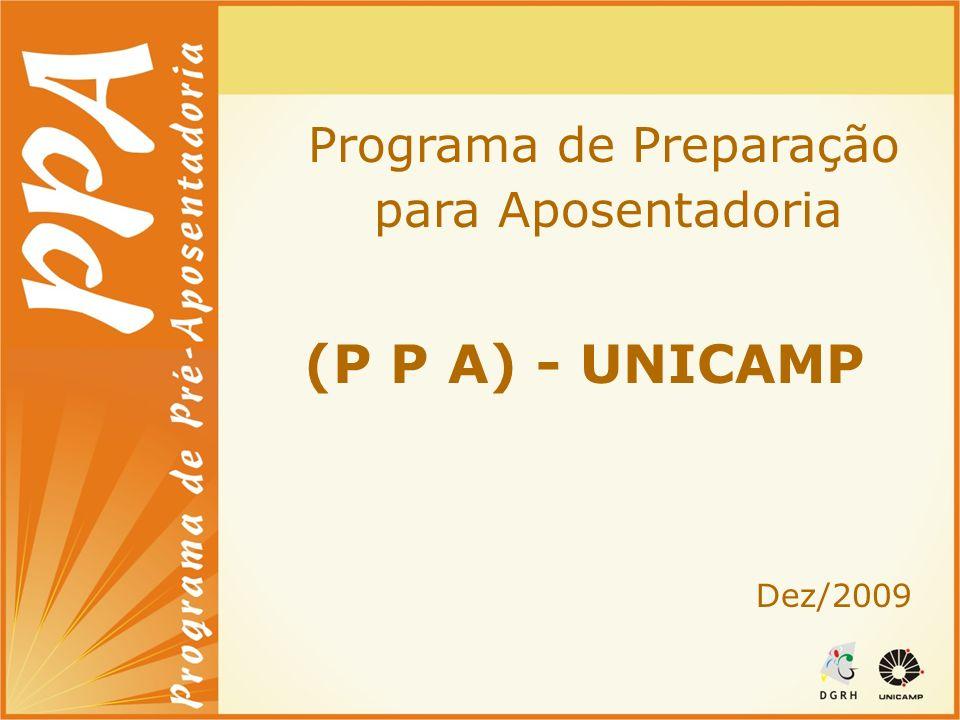 Programa de Preparação para Aposentadoria (P P A) - UNICAMP Dez/2009