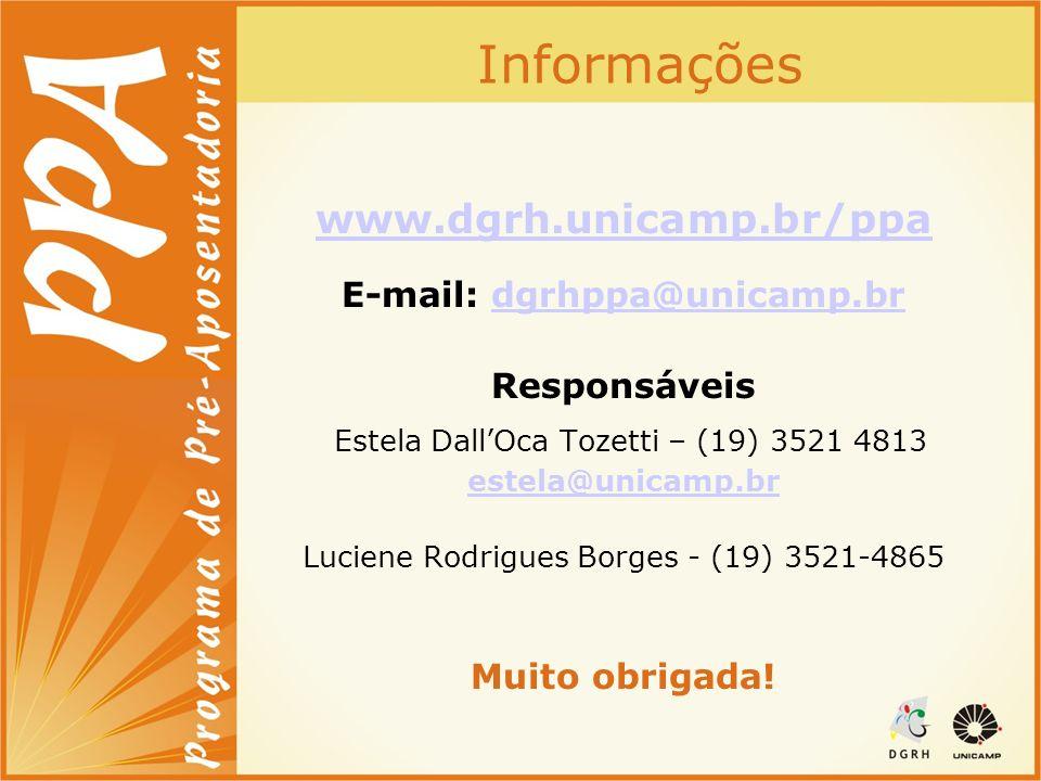 Informações www.dgrh.unicamp.br/ppa E-mail: dgrhppa@unicamp.brdgrhppa@unicamp.br Responsáveis Estela DallOca Tozetti – (19) 3521 4813 estela@unicamp.b