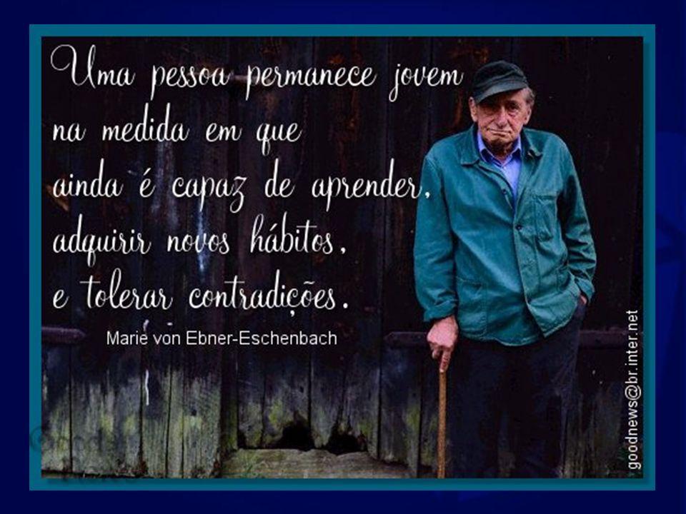 Como dizia Norberto Bobbio, em sua própria experiência de vida: O que distingue a velhice da juventude, ou da maturidade, é a lentidão dos movimentos
