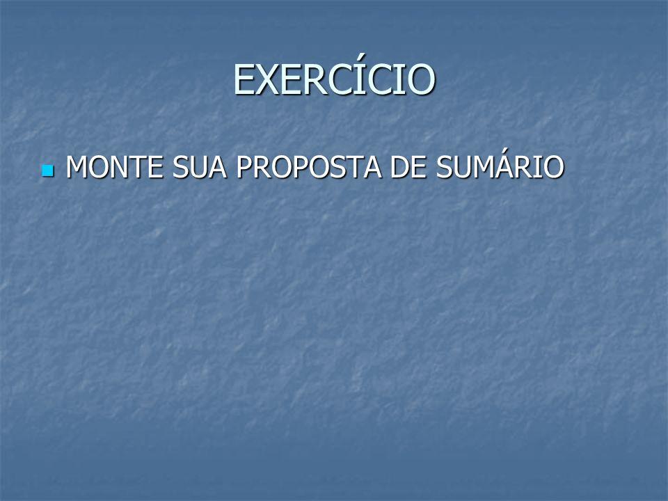 EXERCÍCIO MONTE SUA PROPOSTA DE SUMÁRIO MONTE SUA PROPOSTA DE SUMÁRIO