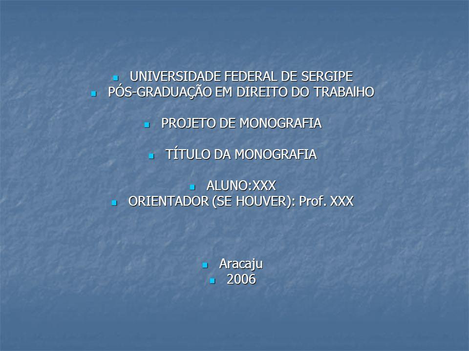 UNIVERSIDADE FEDERAL DE SERGIPE UNIVERSIDADE FEDERAL DE SERGIPE PÓS-GRADUAÇÃO EM DIREITO DO TRABAlHO PÓS-GRADUAÇÃO EM DIREITO DO TRABAlHO PROJETO DE M
