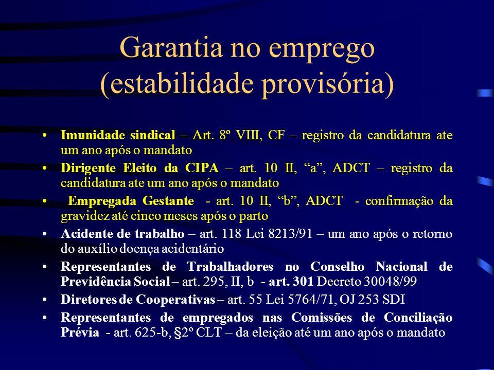 Garantia no emprego (estabilidade provisória) Imunidade sindical – Art.