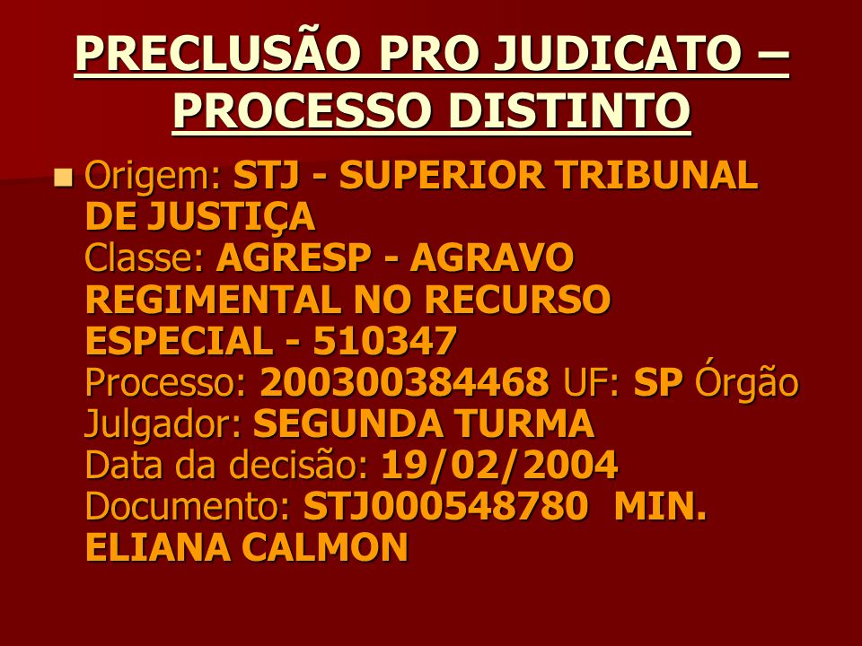 PRECLUSÃO PRO JUDICATO – EMBARGOS DE DECLARAÇÃO PROCESSUAL.