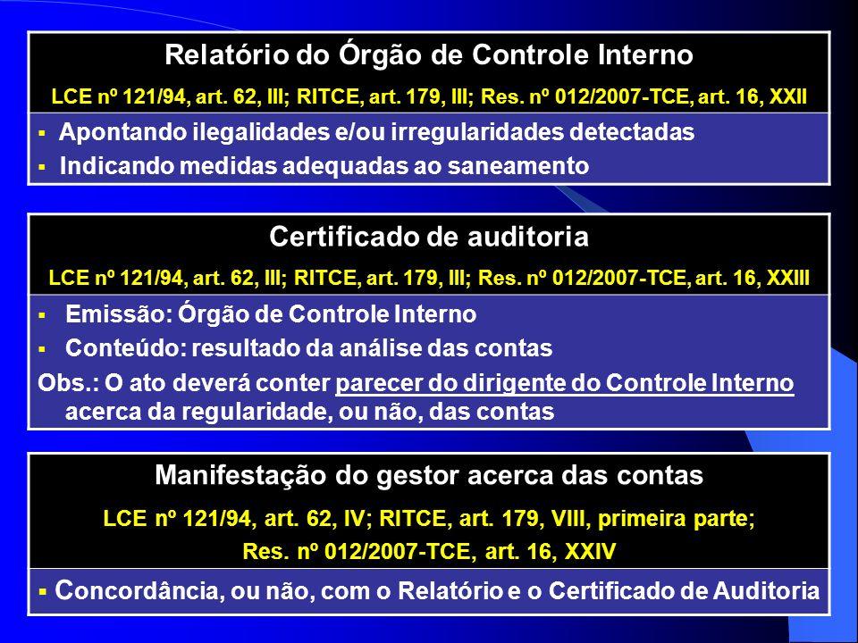 Relatório do Órgão de Controle Interno LCE nº 121/94, art. 62, III; RITCE, art. 179, III; Res. nº 012/2007-TCE, art. 16, XXII Apontando ilegalidades e
