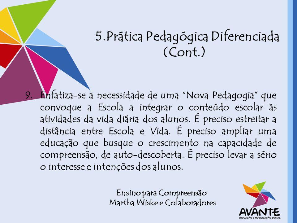 9.Enfatiza-se a necessidade de uma Nova Pedagogia que convoque a Escola a integrar o conteúdo escolar às atividades da vida diária dos alunos. É preci