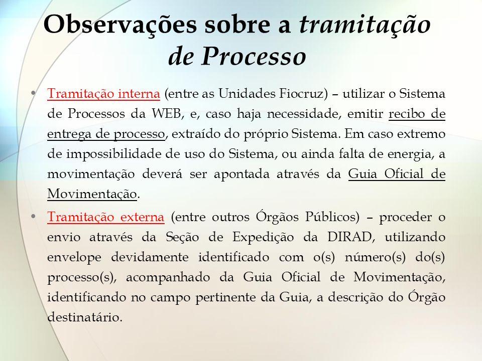 Observações sobre a tramitação de Processo Tramitação interna (entre as Unidades Fiocruz) – utilizar o Sistema de Processos da WEB, e, caso haja neces
