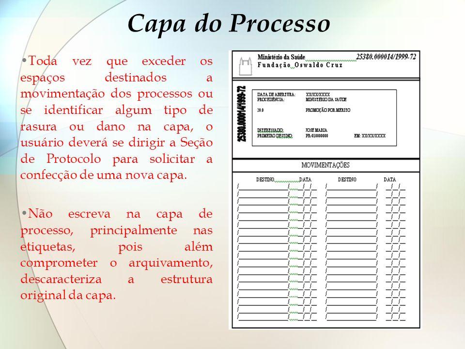 Capa do Processo Toda vez que exceder os espaços destinados a movimentação dos processos ou se identificar algum tipo de rasura ou dano na capa, o usu