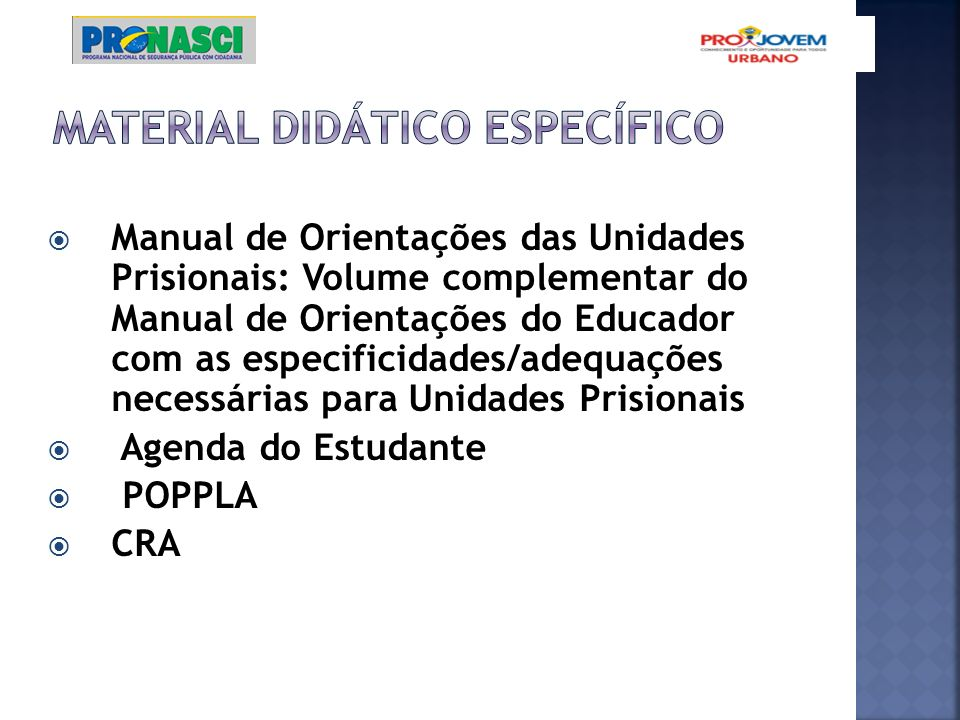Manual de Orientações das Unidades Prisionais: Volume complementar do Manual de Orientações do Educador com as especificidades/adequações necessárias