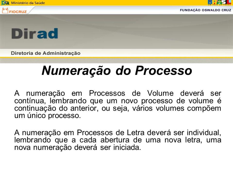 Numeração do Processo A numeração em Processos de Volume deverá ser contínua, lembrando que um novo processo de volume é continuação do anterior, ou s