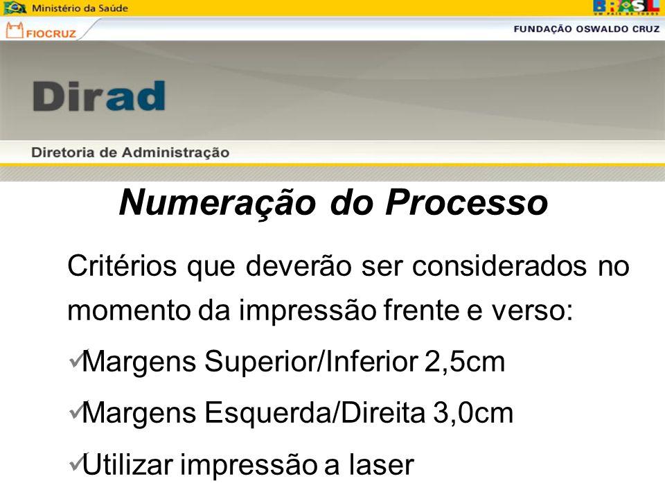 Numeração do Processo Critérios que deverão ser considerados no momento da impressão frente e verso: Margens Superior/Inferior 2,5cm Margens Esquerda/