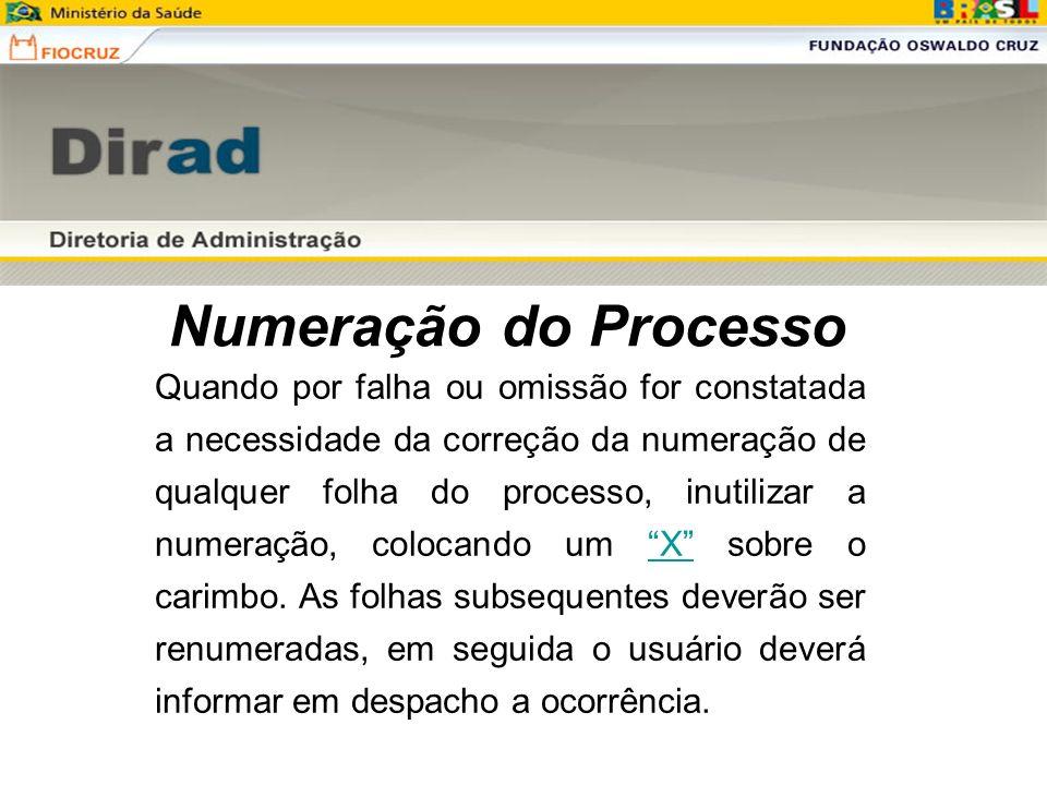 Numeração do Processo Quando por falha ou omissão for constatada a necessidade da correção da numeração de qualquer folha do processo, inutilizar a nu